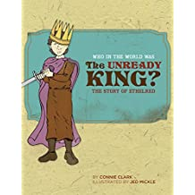 Who in the World Was The Unready King?: The Story of Ethelred (Who in the World) (English Edition)