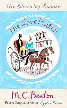 """The Love Match (Waverley Women Book 3) (English Edition)"",作者:[M.C. Beaton]"