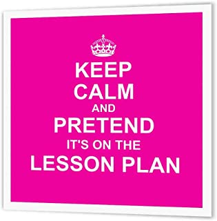 3dRose ht_179744_3 Hot Pink Keep Calm and Pretend its on The Lesson Plan Fun Teacher Gift-Iron on Heat Transfer Paper for White Material, 10 by 10-Inch