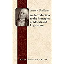 An Introduction to the Principles of Morals and Legislation (Dover Philosophical Classics) (English Edition)