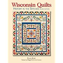 Wisconsin Quilts: History In The Stitches (English Edition)