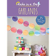 Make in a Day: Garlands (English Edition)
