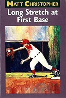 """Long Stretch At First Base (English Edition)"",作者:[Christopher, Matt]"