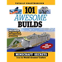 101 Awesome Builds: Minecraft®™ Secrets from the World's Greatest Crafters (English Edition)