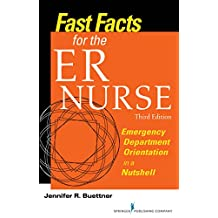 Fast Facts for the ER Nurse: Emergency Department Orientation in a Nutshell (English Edition)