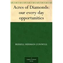 Acres of Diamonds: our every-day opportunities (English Edition)
