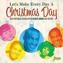 让我们每天做一个圣诞节! - R&B 圣诞经典查尔斯·布朗和朋友 [原创录音]