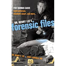 Dr. Henry Lee's Forensic Files: Five Famous Cases Scott Peterson, Elizabeth Smart, and more... (English Edition)
