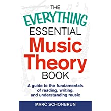 The Everything Essential Music Theory Book: A Guide to the Fundamentals of Reading, Writing, and Understanding Music (Everything®) (English Edition)