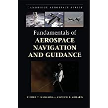 Fundamentals of Aerospace Navigation and Guidance (Cambridge Aerospace Series Book 40) (English Edition)