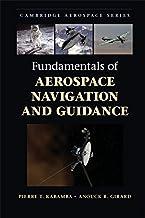 Fundamentals of Aerospace Navigation and Guidance (Cambridge Aerospace Series Book 40) (English Edition)