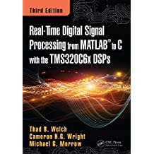 Real-Time Digital Signal Processing from MATLAB to C with the TMS320C6x DSPs (English Edition)