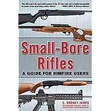 Small-Bore Rifles: A Guide for Rimfire Users (English Edition)