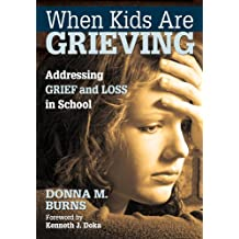 When Kids Are Grieving: Addressing Grief and Loss in School (English Edition)
