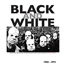 Black and White: Images from the Archives of Liberation News Service Photographer Howard Epstein, 1968-1974 (English Edition)