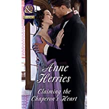 Claiming The Chaperon's Heart (Mills & Boon Historical) (English Edition)