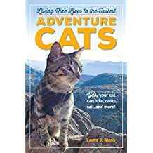 Adventure Cats: Living Nine Lives to the Fullest (English Edition)