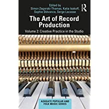 The Art of Record Production: Creative Practice in the Studio (English Edition)