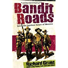 Bandit Roads: Into the Lawless Heart of Mexico (English Edition)