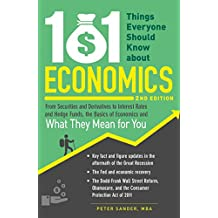 101 Things Everyone Should Know About Economics: From Securities and Derivatives to Interest Rates and Hedge Funds, the Basics of Economics and What They Mean for You (English Edition)