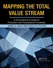 Mapping the Total Value Stream: A Comprehensive Guide for Production and Transactional Processes (English Edition)