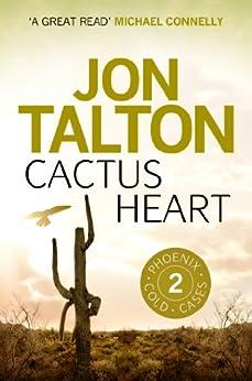"""""""Cactus Heart (A Phoenix Cold Case Book 2) (English Edition)"""",作者:[Jon Talton]"""