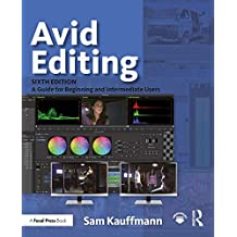 Avid Editing: A Guide for Beginning and Intermediate Users (English Edition)