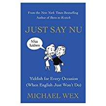 Just Say Nu: Yiddish for Every Occasion (When English Just Won't Do) (English Edition)