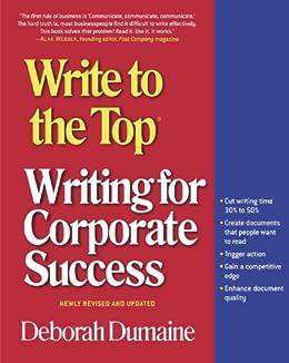 """Write to the Top: Writing for Corporate Success (English Edition)"",作者:[Deborah Dumaine]"