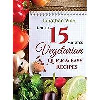 Vegetarian Quick & Easy: Under 15 Minutes