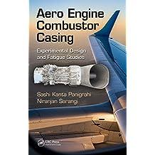 Aero Engine Combustor Casing: Experimental Design and Fatigue Studies (English Edition)