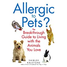 Allergic to Pets?: The Breakthrough Guide to Living with the Animals You Love (English Edition)