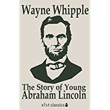 The Story of Young Abraham Lincoln (Xist Classics) (English Edition)