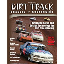 Dirt Track Chassis and SuspensionHP1511: Advanced Setup and Design Technology for Dirt Track Racing (English Edition)