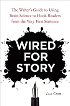 Wired for Story: The Writer's Guide to Using Brain Science to Hook Readers from the Very First Sentence (English Edition)