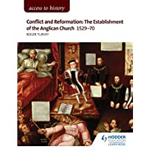 Access to History: Conflict and Reformation: The establishment of the Anglican Church 1529-70 for AQA (English Edition)