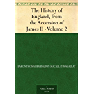 The History of England, from the Accession of James II ¿ Volume 2