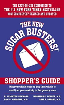 """""""The New Sugar Busters! Shopper's Guide: Discover Which Foods to Buy (And Which to Avoid) on Your Next Trip to the Grocery Store (English Edition)"""",作者:[Steward, H. Leighton, Morrison Bethea, Sam Andrews, Luis A. Balart]"""
