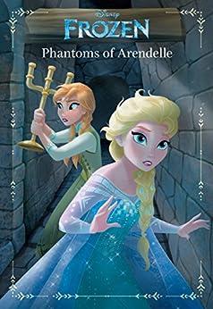 """""""Frozen: Anna & Elsa: Phantoms of Arendelle: An Original Chapter Book (Disney Junior Novel (ebook)) (English Edition)"""",作者:[Landry Q. Walker]"""