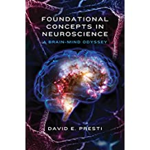 Foundational Concepts in Neuroscience: A Brain-Mind Odyssey (Norton Series on Interpersonal Neurobiology) (English Edition)