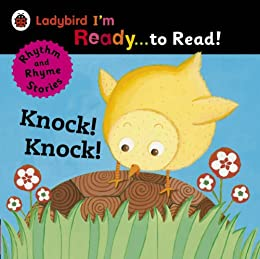 """Knock! Knock!: Ladybird I'm Ready to Read: A Rhythm and Rhyme Storybook (Ladybird Im Ready to Read) (English Edition)"",作者:[Ladybird]"