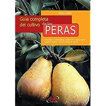 Guía completa del cultivo de las peras (Spanish Edition)