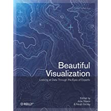 Beautiful Visualization: Looking at Data through the Eyes of Experts (English Edition)