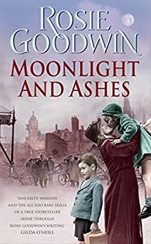"""""""Moonlight and Ashes: A moving wartime saga from the Sunday Times bestseller (English Edition)"""",作者:[Goodwin, Rosie]"""