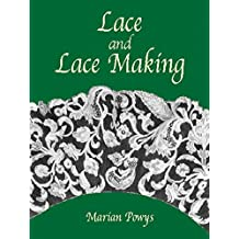 Lace and Lace Making (Dover Knitting, Crochet, Tatting, Lace) (English Edition)