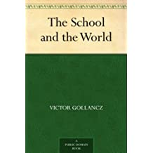 The School and the World (English Edition)