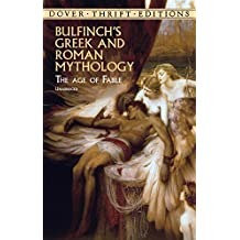 Bulfinch's Greek and Roman Mythology: The Age of Fable (Dover Thrift Editions) (English Edition)