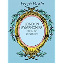 London Symphonies Nos. 99-104 in Full Score (Dover Music Scores) (English Edition)