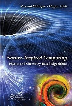 """Nature-Inspired Computing: Physics and Chemistry-Based Algorithms (English Edition)"",作者:[Siddique, Nazmul H., Adeli, Hojjat]"