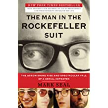 The Man in the Rockefeller Suit: The Astonishing Rise and Spectacular Fall of a Serial Impostor (English Edition)
